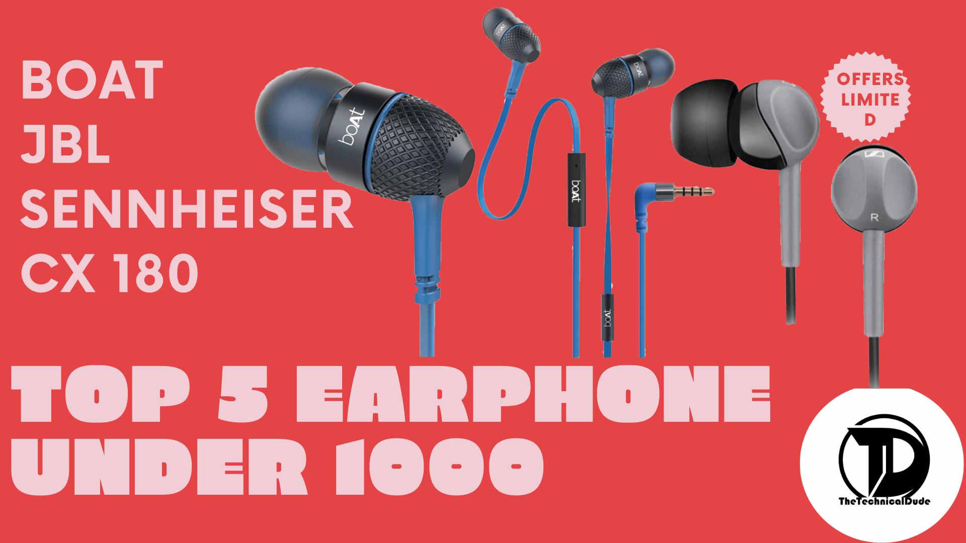 Top 5 Earphone Under 1000